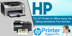 Fix HP Printer Is Offline Issue via taking assistance from techies