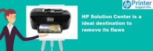 HP Solution Centre is a ideal destination to remove its flaws