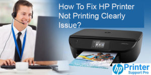 Fix HP Printer Not Printing Clearly Issue