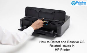 Detect and Resolve OS Related Issues in HP Printer
