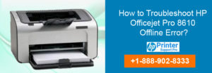 Troubleshoot HP Officejet Pro 8610 Offline Error