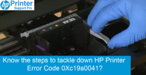 steps to tackle down HP Printer Error Code 0Xc19a0041