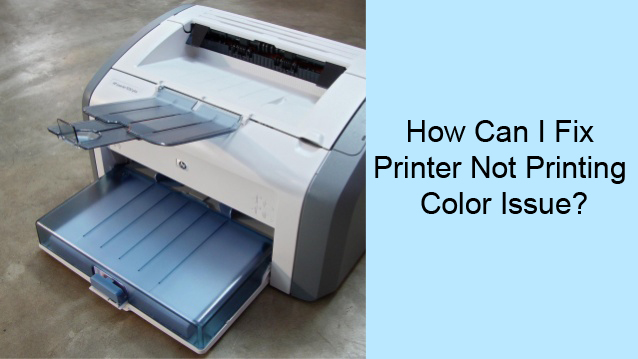 Fix Printer Not Printing Color Issue,Call 1-888-902-8333 printer not