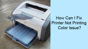 Fix Printer Not Printing Color Issue