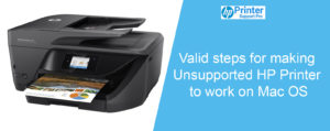 Valid steps for making unsupported HP printer to work on Mac Os