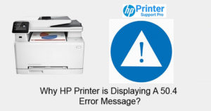 HP Printer is Displaying A 50.4 Error Message