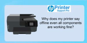 my printer say offline even all components are working fine