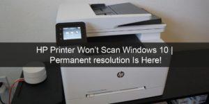 HP Printer Won't Scan Windows 10