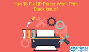 Fix HP Printer Won't Print Black Issue