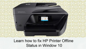 fix HP Printer Offline status in window 10