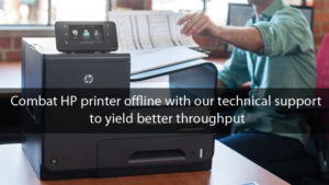 Combat HP printer offline with our technical support to yield better throughput