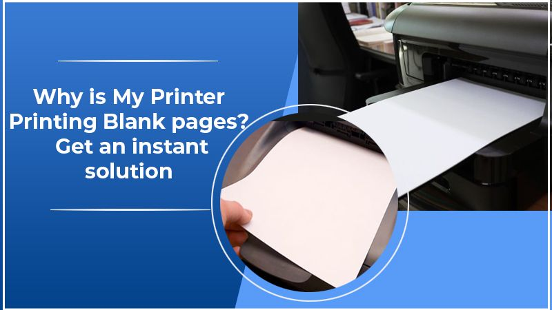 Why Is My Printer Just Printing Blank Pages