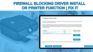 Fix Firewall Blocking Driver Install or Printer Function