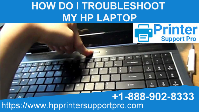 I troubleshoot my HP laptop  HP Laptop Support Phone Number