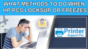 Methods To Do When HP PCs Locks Up or Freezes