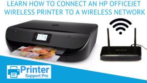 HP OfficeJet wireless printer to a wireless network