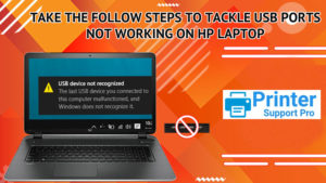 Take the follow steps to tackle USB ports not working on HP Laptop