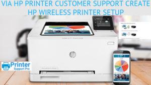 Via HP Printer Customer Support create HP Wireless Printer Setup