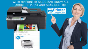 Printer Assistant know all about HP Print and scan doctor