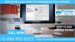 How to get rid of a Mac failing to communicate with a printer?