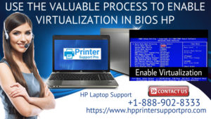 Use The Valuable Process To Enable Virtualization In Bios HP