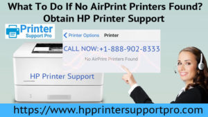 What To Do If No AirPrint Printers Found? Obtain HP Printer Support
