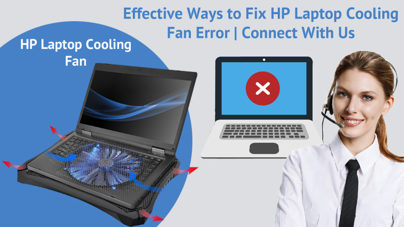 Effective Ways to Fix HP Laptop Cooling Fan Error | Connect With Us