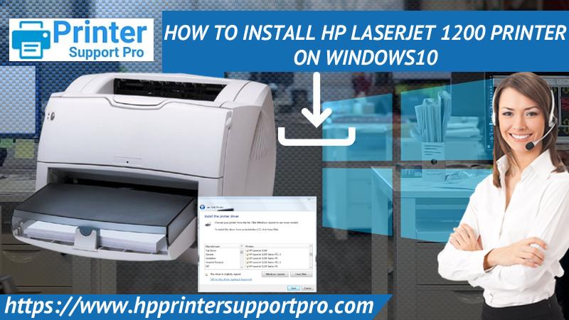 How To Install HP Laserjet 1200 Printer On Windows10?