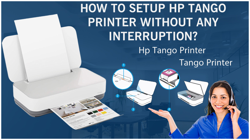 How To Setup Hp Tango Printer Without Any Interruption?