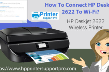 How To Connect HP Deskjet 2622 To Wi-Fi?