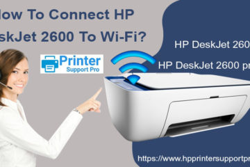 How To Connect HP DeskJet 2600 To Wi-Fi?