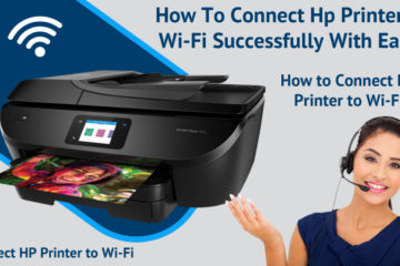 How To Connect Hp Printer To Wi-Fi Successfully With Ease?