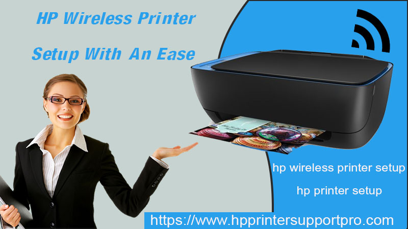 HP Wireless Printer Setup With An Ease