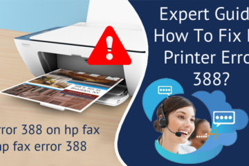 Expert Guide: How To Fix HP Printer Error 388?