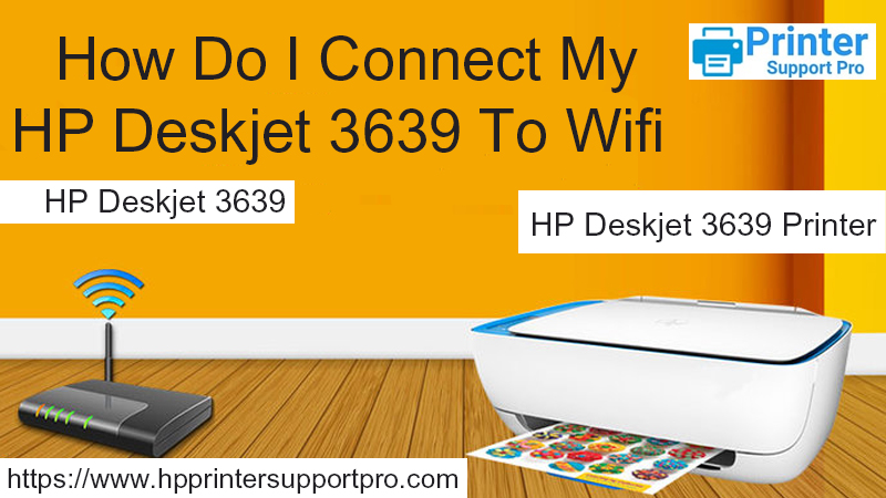 How Do I Connect My HP Deskjet 3639 To Wifi