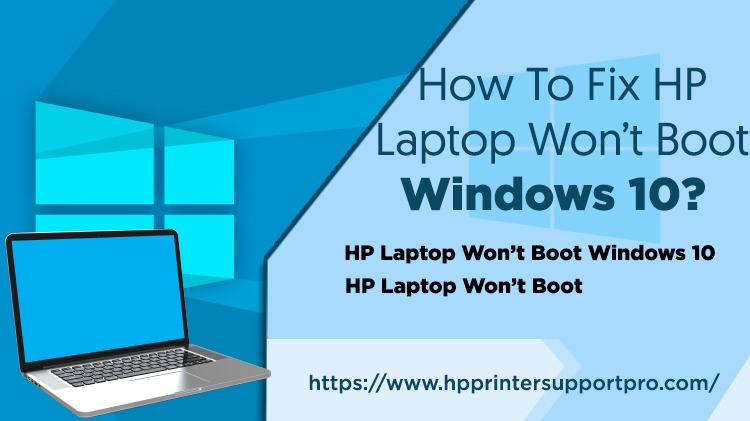 How To Fix HP Laptop Won't Boot Windows 10?